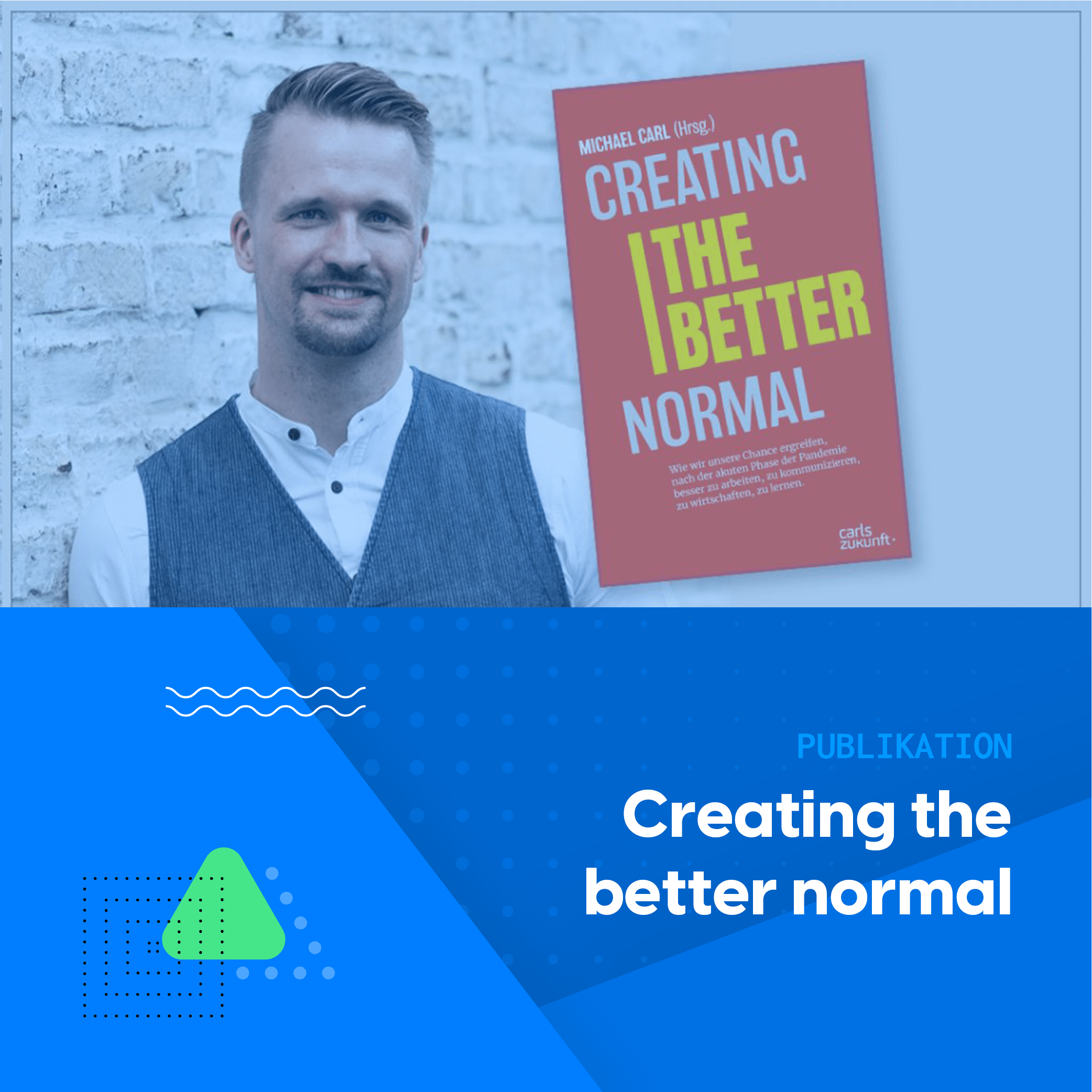 Creating the better normal